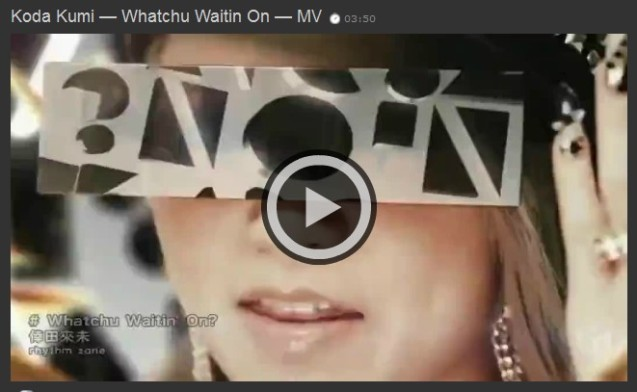 Koda Kumi — Whatchu Waitin On — MV